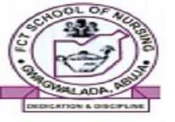 FCT Abuja School of Nursing, Gwagwalada 2021/2022 Session Admission Forms are on sales